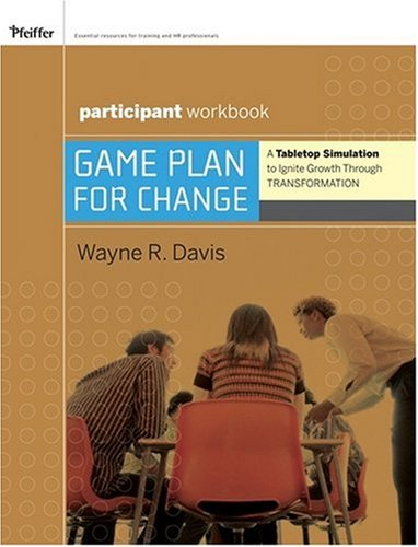 Game Plan for Change: A Tabletop Simulation to Ignite Growth Through Transformation Participant Workbook