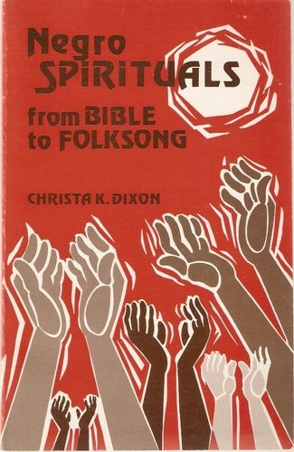 Negro Spirituals: From Bible to Folk Song