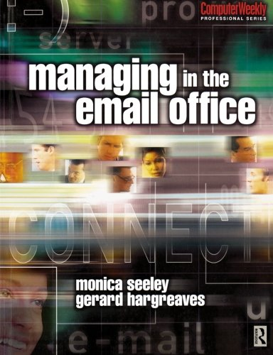 Managing in the Email Office (Computer Weekly Professional)