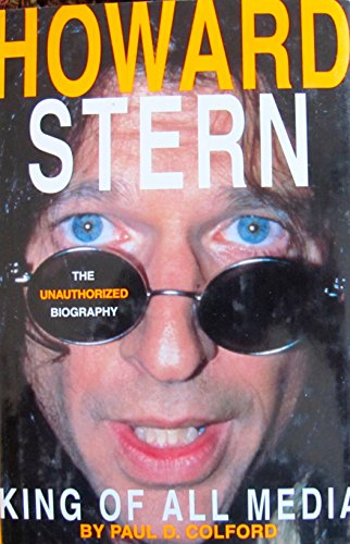 Howard Stern: King of All Media : The Unauthorized Biography
