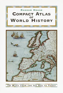 Random House Compact Atlas of World History: Edited by Geoffrey Parker