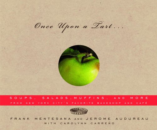 Once Upon a Tart . . .: Soups, Salads, Muffins, and More