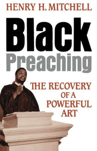 Black Preaching: The Recovery Of A Powerful Art