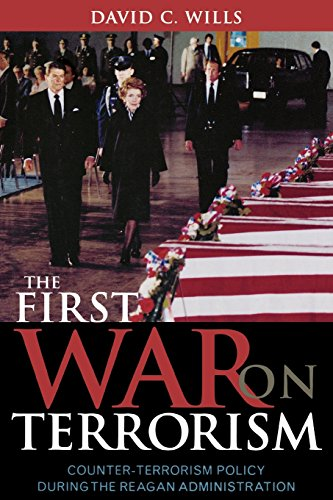 The First War on Terrorism: Counter-terrorism Policy during the Reagan Administration