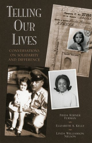 Telling Our Lives: Conversations on Solidarity and Difference (Feminist Constructions)