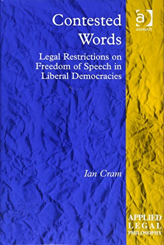 Contested Words: Legal Restrictions on Freedom of Speech in Liberal Democracies (Applied Legal Philosophy)