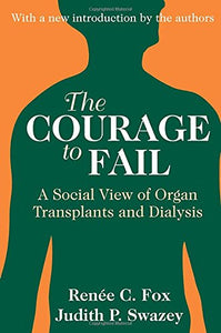 The Courage to Fail: A Social View of Organ Transplants and Dialysis