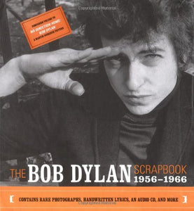 The Bob Dylan Scrapbook, 1956-1966