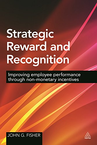 Strategic Reward and Recognition: Improving Employee Performance Through Non-monetary Incentives