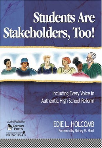 Students Are Stakeholders, Too!: Including Every Voice in Authentic High School Reform