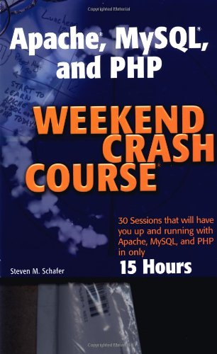 Apache, MySQL, and PHP Weekend Crash Course