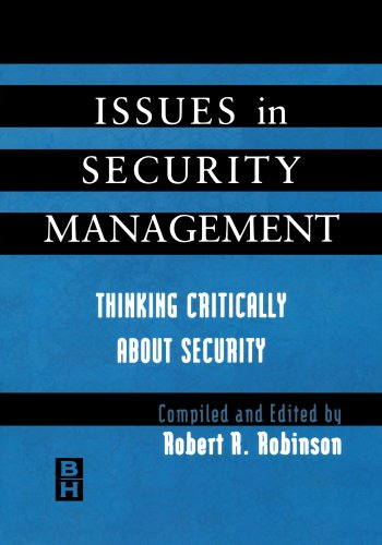 Issues in Security Management: Thinking Critically About Security