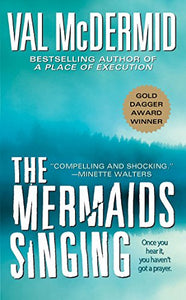 The Mermaids Singing (Dr. Tony Hill & Carol Jordan Mysteries)