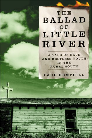 The Ballad Of Little River: A Tale Of Race And Restless Youth In The Rural South