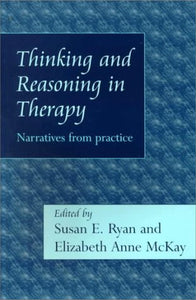 Thinking and Reasoning in Therapy: Narratives From Practice