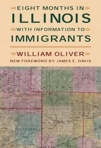 Eight Months in Illinois: With Information to Immigrants (Shawnee Classics)