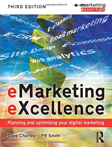 eMarketing eXcellence: Planning and Optimising your Digital Marketing (Emarketing Essentials)