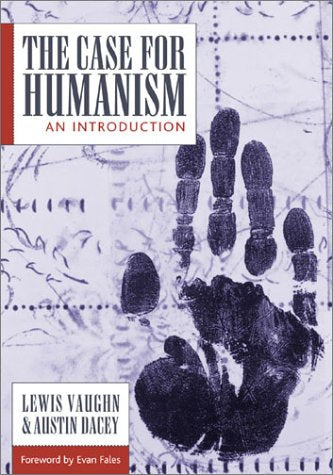 The Case for Humanism: An Introduction