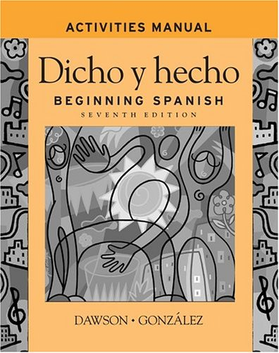 Dicho Y Hecho, Activities Manual: Beginning Spanish