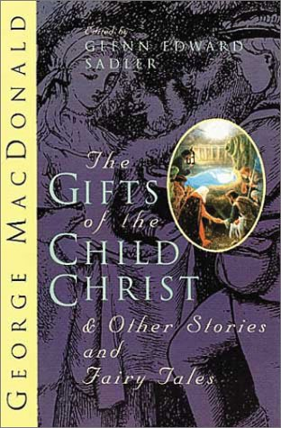 The Gifts of the Child Christ: And Other Stories and Fairy Tales