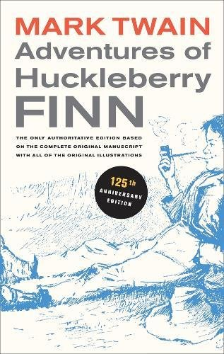 Adventures Of Huckleberry Finn, 125Th Anniversary Edition: The Only Authoritative Text Based On The Complete, Original Manuscript (Mark Twain Library)