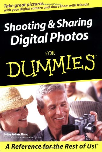 Shooting & Sharing Digital Photos For Dummies (For Dummies (Computers))