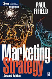 Marketing Strategy, Second Edition (Chartered Institute of Marketing)