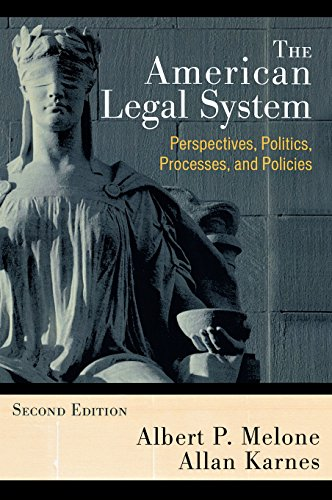 The American Legal System: Perspectives, Politics, Processes, and Policies