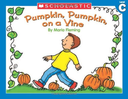 Pumpkin, Pumpkin On a Vine (Little Leveled Readers, Level C)