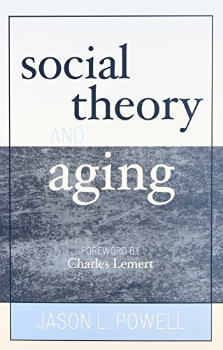 Social Theory and Aging (New Social Formations)