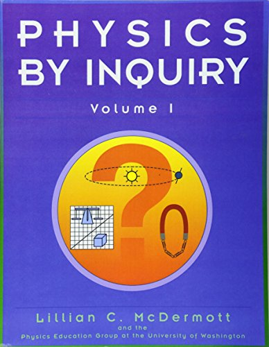 001: Physics by Inquiry: An Introduction to Physics and the Physical Sciences, Vol. 1