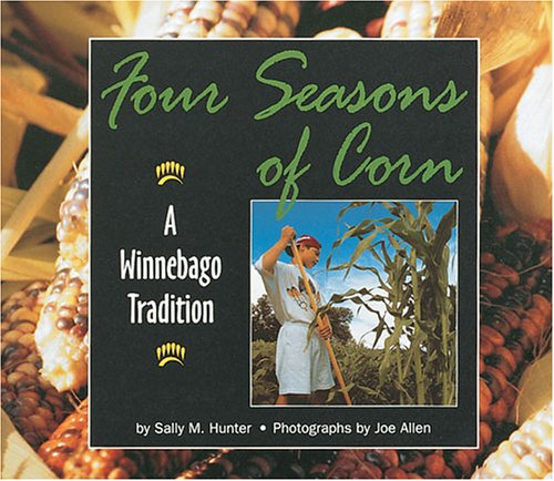 Four Seasons of Corn: A Winnebago Tradition (We Are Still Here)