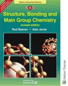 Structure, Bonding & Main Group Chemistry, Revised Edition (Nelson Advanced Science)