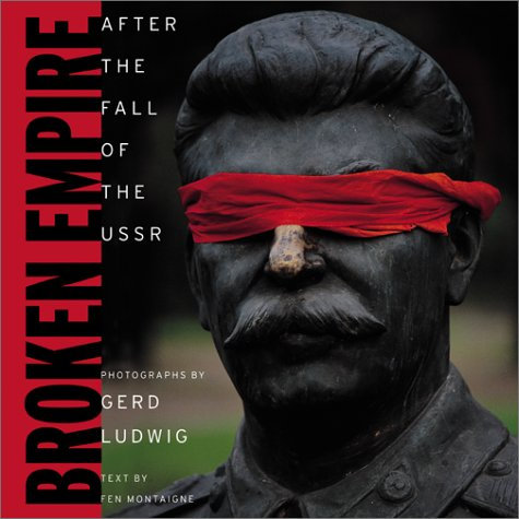 Broken Empire : After the Fall of the USSR
