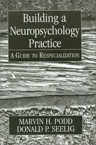 Building a Neuropsychology Practice: Developments in Clinical Psychiatry