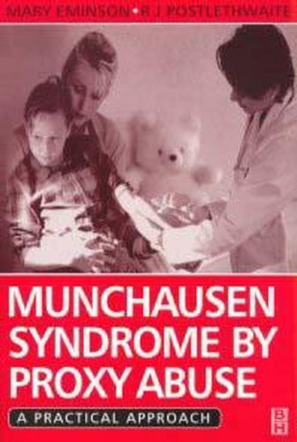 Munchausen Syndrome by Proxy Abuse: A Practical Approach