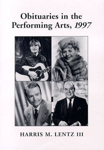 Obituaries in the Performing Arts, 1997: Film, Television, Radio, Theatre, Dance, Music, Cartoons and Pop Culture
