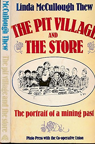 The Pit Village and the Store: The Portrait of a Mining Past