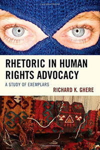 Rhetoric in Human Rights Advocacy: A Study of Exemplars
