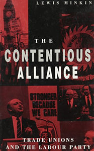 The Contentious Alliance: Trade Unions and the Labour Party