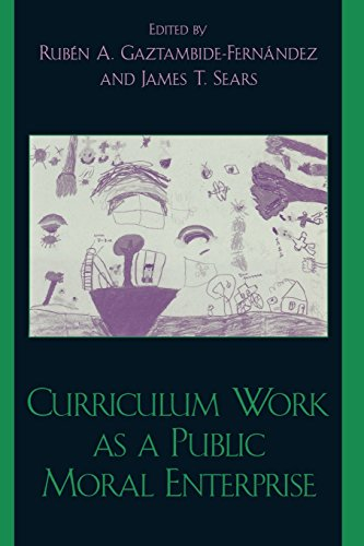 Curriculum Work as a Public Moral Enterprise