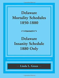 Delaware Mortality Schedules, 1850-1880, Delaware Insanity Schedule, 1880 only