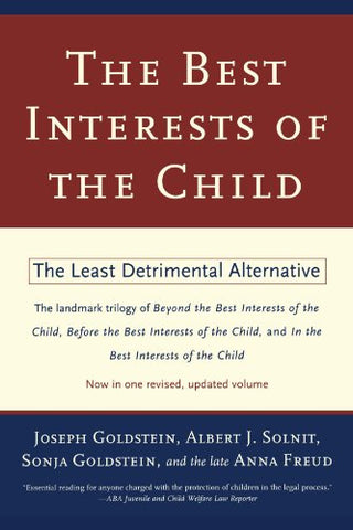 The Best Interests Of The Child: The Least Detrimental Alternative