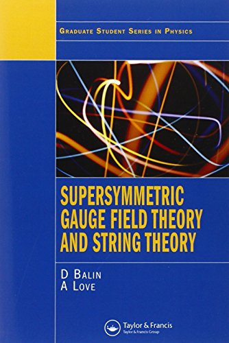 Supersymmetric Gauge Field Theory and String Theory (Graduate Student Series in Physics)