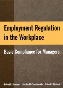 Employment Regulation in the Workplace: Basic Compliance for Managers