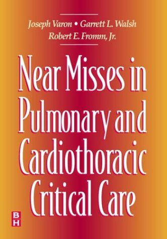 Near Misses in Pulmonary and Cardiothoracic Critical Care, 2e