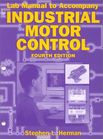 Lab Manual to Accompany Industrial Motor Control
