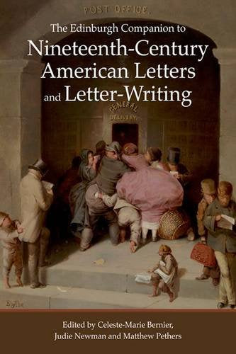 The Edinburgh Companion to Nineteenth-Century American Letters and Letter-Writing (Edinburgh Companions to Literature EUP)