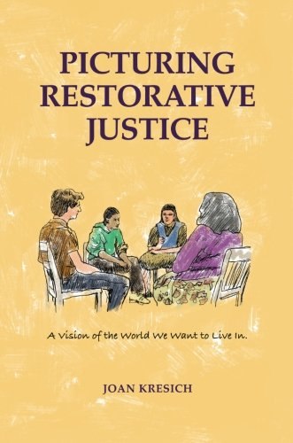 Picturing Restorative Justice: A Vision of the World We Want to Live In