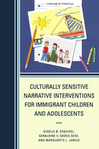 Culturally Sensitive Narrative Interventions for Immigrant Children and Adolescents